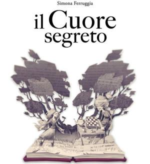 """""""Il cuore segreto"""": il romanzo di esordio di Simona Ferruggia"""